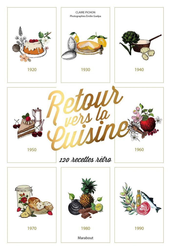 Avis sur le livre Retour vers la cuisine : 120 recettes rétro de Claire Pichon