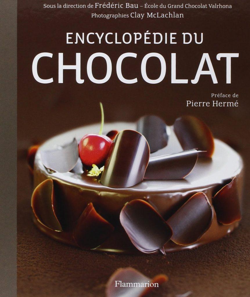 L'Encyclopédie du Chocolat de Frédéric Bau (Valrhona) avis