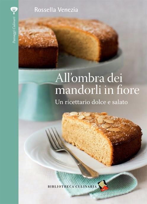 All'ombra dei mandorli in fiore de Rossella Venezia, un livre de recettes italien avec les amandes