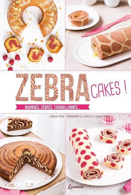 Zebra cakes de Caroline Pessin (avis livre cuisine)
