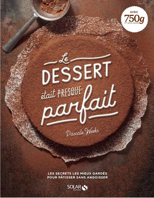 Le dessert était presque parfait de Pascale Weeks (avis)